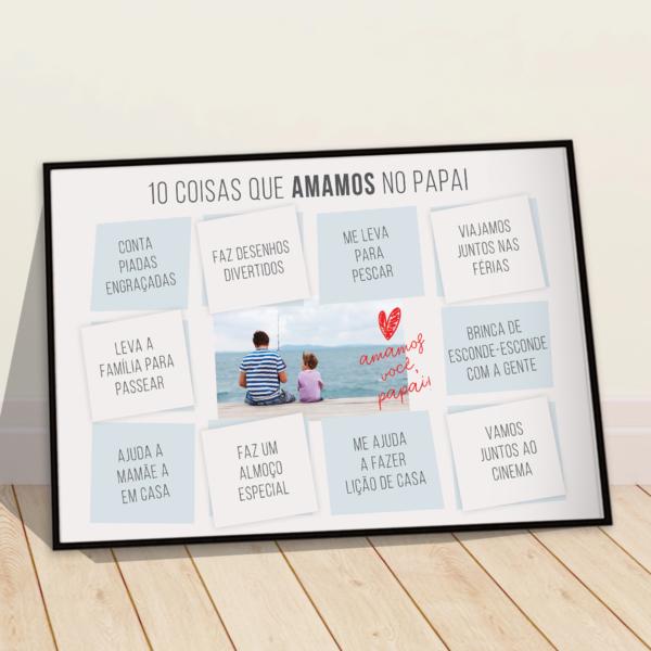 Quadro presente dia dos pais – 10 coisas que amams no papai – enviesado – moldura preta